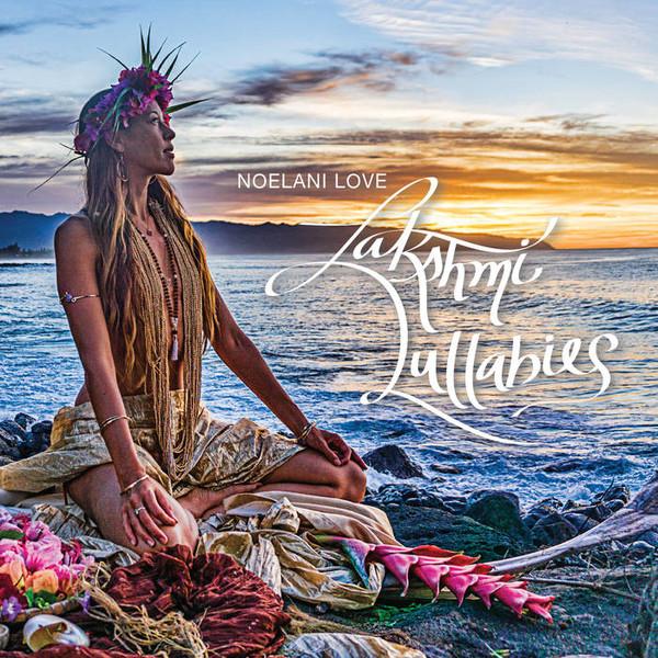 Noelani Love - Lakshmi Lullabies 2016